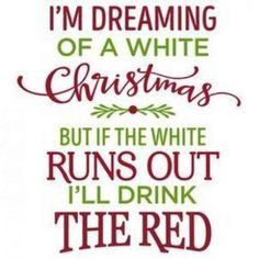 Silhouette Design Store - View Design i'm dreaming of a white christmas - red wine phrase. funny I'm dreaming of a white christmas - red wine phrase Christmas Vinyl, Christmas Signs, Christmas Projects, Christmas Humor, White Christmas, Christmas Holidays, Funny Christmas Sayings, Funny Holidays, Christmas Ideas