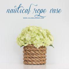 DIY Nautical Rope Vase - Julie Blanner entertaining & design that celebrates life