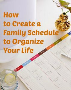 How to Create a Family Schedule to Organize Your Life ~ Tipsaholic.com #family #schedule #organization