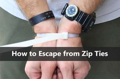 How to Escape from Zip Ties. Knowing how to escape zip ties is valuable knowledge that should be taught to all if your family including kids!