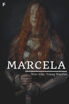 Marcela, meaning War-Like or Young Warrior, Latin/Italian names, M baby girl names, M baby names, female names, whimsical baby names, baby girl names, traditional names, names that start with M, strong baby names, unique baby names, feminine names, nature names, character names, character inspiration M Baby Girl Names, Strong Baby Names, Unisex Baby Names, Pretty Names, Cool Names, M Names, Twin Names, Rare Names, Irish Names