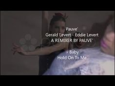 Pauve'  Gerald Levert - Eddie Levert A REMIXER BY PAUVE'   - Baby  Hold ...