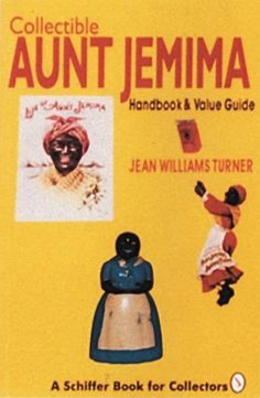 Collectible Aunt Jemima: Handbook and Value Guide (A Schiffer Book for Collectors) by Jean Williams Turner. $13.87. Save 7% Off!. http://yourdailydream.org/showme/dpnbv/0n8b8v7j4n0t6l4l4g0g.html. Author: Jean Williams Turner. Publisher: Schiffer Pub Ltd (September 1994). Publication Date: September 1994. Series: A Schiffer Book for Collectors. Aunt Jemima's familiar beaming, warm smile and laughing eyes have been associated with breakfast pancakes for generations o...