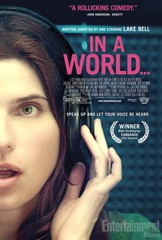 """In a World """"The über-beautiful lady just wrote and directed a new movie called """"In a World…"""" where she stars as an aspiring movie-trailer voice artist whose father was the voice of a generation and who thinks only men can be the coming-attractions voice, and looks more closely at the glass ceiling of the trailer industry."""""""""""