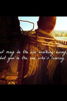 Daryl Walking dead quote...