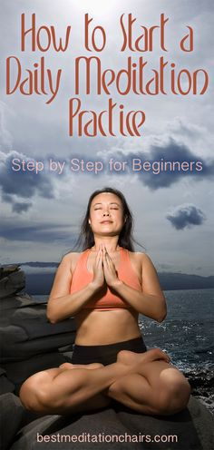 How to start a daily meditation practice. Step by step instructions for beginners to learn how to meditate and build a daily practice in their lives.