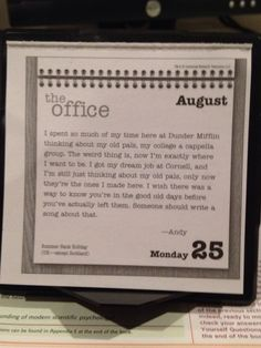 Yesterday was my first day of my last year in high school, this was my office quote for the day.
