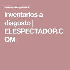Inventarios a disgusto | ELESPECTADOR.COM