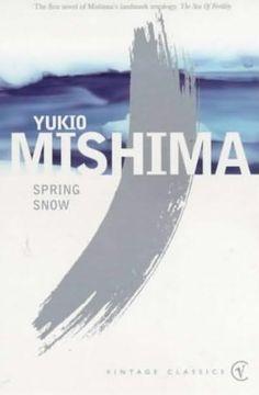 Spring Snow by Yukio Mishima  http://cambridgeforecast.files.wordpress.com/2010/07/springsnow.jpg?w=311=475