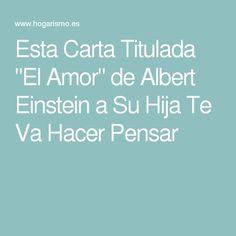 """Esta Carta Titulada """"El Amor"""" de Albert Einstein a Su Hija Te Va Hacer Pensar"""