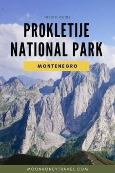 Everything you need to know about visiting Prokletije National Park in Montenegro: where to stay, where to hike, entrance fees, etc. Hiking Routes, Hiking Guide, Hiking Trips, Backpacking, Travel Guide, Travel Europe Cheap, Europe Packing, Traveling Europe, Montenegro Travel