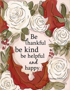 Be thankful - Be Kind- Be helpful and happy - Thanksgiving - Autumn Prints Cards -  Art for Women -  Art for Women - Inspirational Art