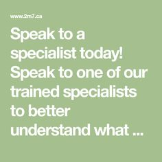 Speak to a specialist today!  Speak to one of our trained specialists to better understand what options we have for your business.