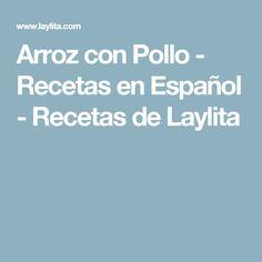 Arroz con Pollo - Recetas en Español - Recetas de Laylita