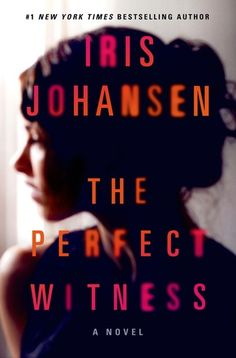 "The Perfect Witness by Iris Johansen.  Pinner writes:  ""She had the perfect life, the perfect cover. She was the perfect witness. Until they found her. She is a woman with a photographic memory who has lived her life in the Witness Protection Program."""
