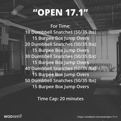 """""""CrossFit Open 17.1"""": For Time: 10 Dumbbell Snatches (50/35 lbs); 15 Burpee Box Jump Overs; 20 Dumbbell Snatches (50/35 lbs); 15 Burpee Box Jump Overs; 30 Dumbbell Snatches (50/35 lbs); 15 Burpee Box Jump Overs; 40 Dumbbell Snatches (50/35 lbs); 15 Burpee Box Jump Overs; 50 Dumbbell Snatches (50/35 lbs); 15 Burpee Box Jump Overs; Time Cap: 20 minutes"""