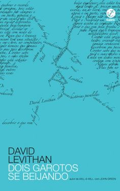 09 - Fechamento | Título: Dois Garotos Se Beijando | Autor: David Levithan | Editora: Galera Record | Ano: 2015