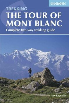 Cicerone The Tour of Mont Blanc: Complete Two-Way Trekking Guide