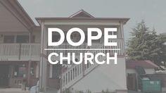 Wow! Dope Church,
