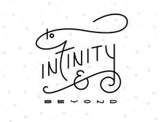 To Infinity and Beyond Typography