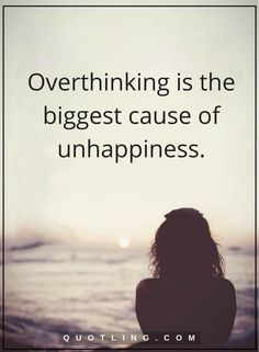 Overthinking is the biggest cause of our unhappiness. Keep yourself occupied. Keep your mind off things that don't hep you. Truth Quotes, Me Quotes, Motivational Quotes, Inspirational Quotes, Quotes Images, Qoutes, Over Thinking Quotes, Relationship Facts, Taurus Facts