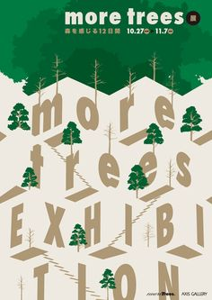 #type, #typography, #poster  Japanese Exhibition Poster: More Trees. Takeo Nakano. 2011  http://nakano-design.com/?p=2312=12
