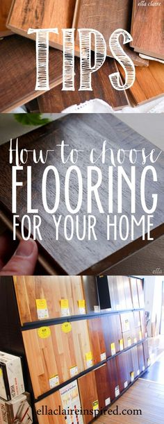 flooring ideas Ella Claire How to Choose the Right Floors For Your Home-SO helpful! helpful home hacks, home decor, home design