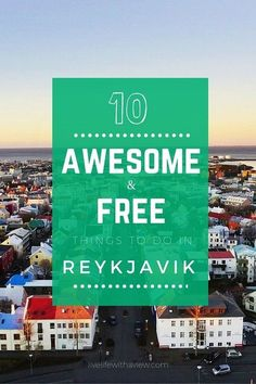 10 Awesome and Free things to do in Reykjavik Iceland | Life With a View