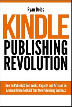Kindle Publishing Revolution - Amazon Kindle Publishing Guide by Ryan Deiss ($0.99)