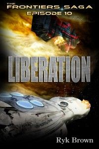Episode 10: Liberation (The Frontiers Saga)