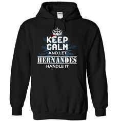 Keep Calm and Let HERNANDES Handle It - #housewarming gift #sister gift. WANT THIS => https://www.sunfrog.com/Names/8-12-Keep-Calm-and-Let-HERNANDES-Handle-It-hlryvtinrs-Black-8949872-Hoodie.html?68278