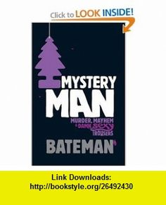 MYSTERY MAN (9780755346738) COLIN BATEMAN , ISBN-10: 0755346734  , ISBN-13: 978-0755346738 ,  , tutorials , pdf , ebook , torrent , downloads , rapidshare , filesonic , hotfile , megaupload , fileserve
