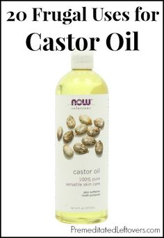 20 frugal uses for castor oil - including beauty treatments and home remedies