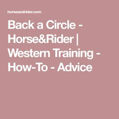Back a Circle - Horse&Rider | Western Training - How-To - Advice