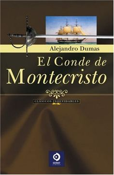El conde de Montecristo (Clasicos Inolvidables) (Spanish Edition). Author: Alejandro Dumas. Length 718 pages. Estos libros de cubierta imitación cuero, a un precio muy conveniente, halagan cualquier biblioteca, poniendo las palabras de Dumas, Hugo, Cervantesy Tolstoi al alcance de todos. Las reconocidas obras de literatura de esta serie constituyen el más valioso tesoro de la literatura universal. The affordably priced, newly updated books willenhance any library.