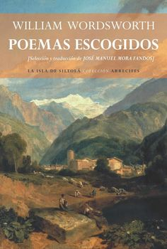 Poemas escogidos. William Wordsworth. Disponible en: http://xlpv.cult.gva.es/cginet-bin/abnetop?SUBC=BORI/ORI&TITN=1462231