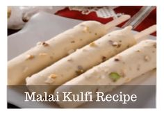 How to make Malai Kulfi with Photo? Step-By-Step Recipes In Marathi, Indian Food Recipes, Malai Kulfi Recipe, Fried Fish Recipes, Food Names, Chocolate Ice Cream, Cake Recipes, Vegetables, Cooking