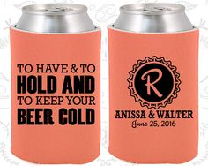 To Have and To Hold and To Keep Your Beer Cold by MyWeddingStore