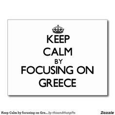 Keep Calm by focusing on Greece Postcard