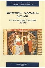 Bibliotheca aelrediana secunda : une bibliographie cumulative, 1962-1996/ Pierre-André Burton