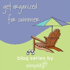 Great idea to get ready for summer fun. Amazing how organized one can be!