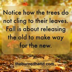 Inspirational Autumn Quotes - Inspirational Autumn Quotes, How to Release Old Patterns Of thought People Change Quotes, Autumn Quotes Inspirational, Autumn Quotes And Sayings, Fall Time Quotes, Quotes About Autumn, Fall Weather Quotes, Fall Season Quotes, End Of Year Quotes, Forest Quotes