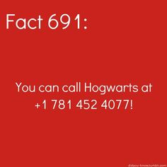 """If you're still wondering why, despite all your extraordinary powers, you didn't receive that coveted Hogwarts acceptance letter at the age of 11, there's now a place you can go to address you concerns. Calling 1 (781) 452 4077 will put you through to the ""Hogwarts Hotline."" Blimey, isn't that magical! Initially they will address you as a ""Muggle,"" but try not to get too insulted. From there, you can learn more information ""directly"" from Hogwarts."""