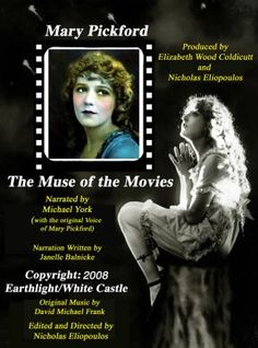 Mary Pickford; The Muse of the Movies