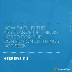 Faith is the assurance of things hoped for...