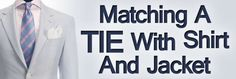 5 Tips Matching Ties Shirts #shirt #necktie #menstyle