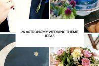 26 Stunning Astronomy Wedding Theme Ideas