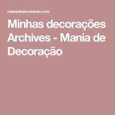 Minhas decorações Archives - Mania de Decoração