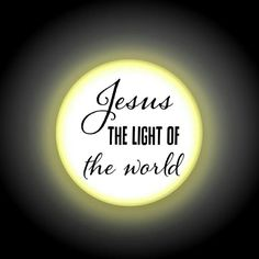 #Jesus is the Light of the World ♡