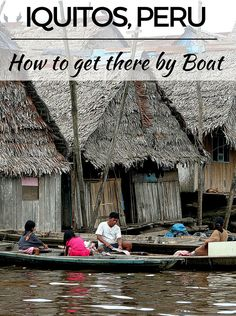 How to get to the city of Iquitos by boat. A three days trip on the Amazonas river.